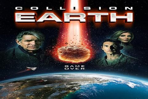 مشاهدة فيلم Collision Earth (2020) مترجم HD اون لاين