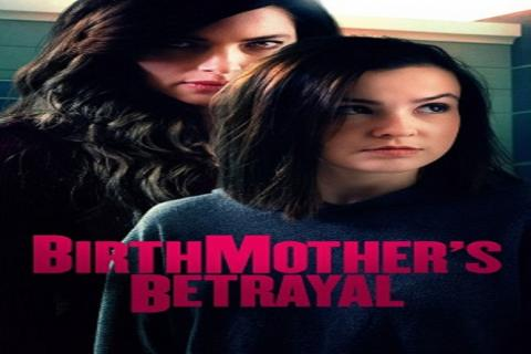 مشاهدة فيلم Birthmothers Betrayal (2020) مترجم HD اون لاين