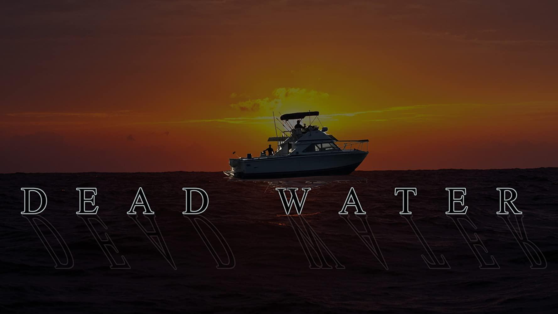 مشاهدة فيلم Dead Water (2019) مترجم HD اون لاين