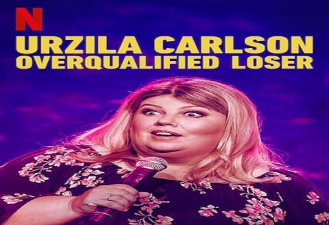 مشاهدة فيلم Urzila carlson overqualified loser (2020) مترجم HD اون لاين