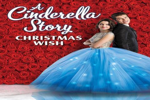 مشاهدة فيلم A Cinderella Story Christmas Wish (2019) مترجم HD اون لاين