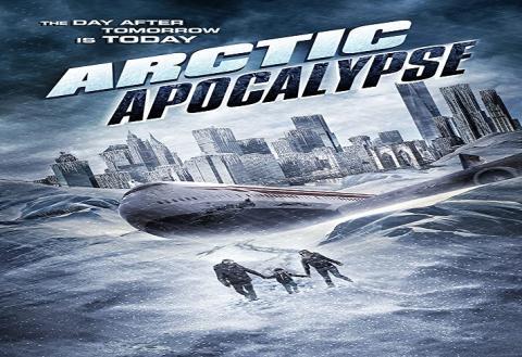 مشاهدة فيلم Arctic Apocalypse (2019) مترجم HD اون لاين