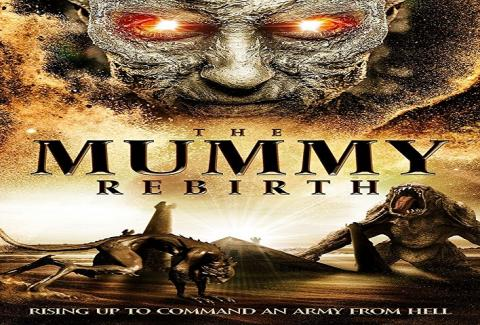 مشاهدة فيلم The Mummy Rebirth (2019) مترجم HD اون لاين