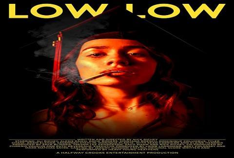 مشاهدة فيلم Low Low (2019) مترجم HD اون لاين